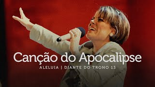 Canção do Apocalipse | DVD Aleluia | Diante do Trono