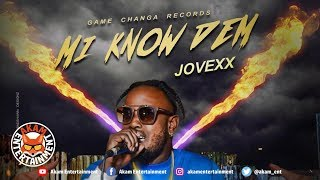 Jovexx - Nuh Know Dem - December 2018