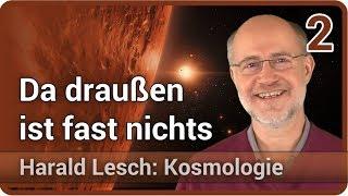 Harald Lesch • Da draußen ist fast nichts | Kosmologie (2)