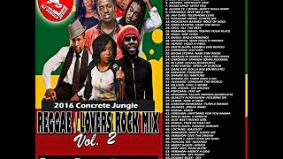 ♪CONCRETE JUNGLE LOVERS ROCK║REGGAE║GANGSTER CULTURE MIX CHRISTMAS-DECEMBER 2016-ROMAINE VIRGO