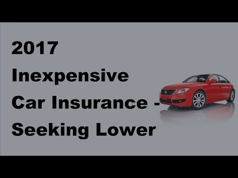 2017-inexpensive-car-insurance-|-seeking-lower-rate-quotes-for-your-auto-insurance