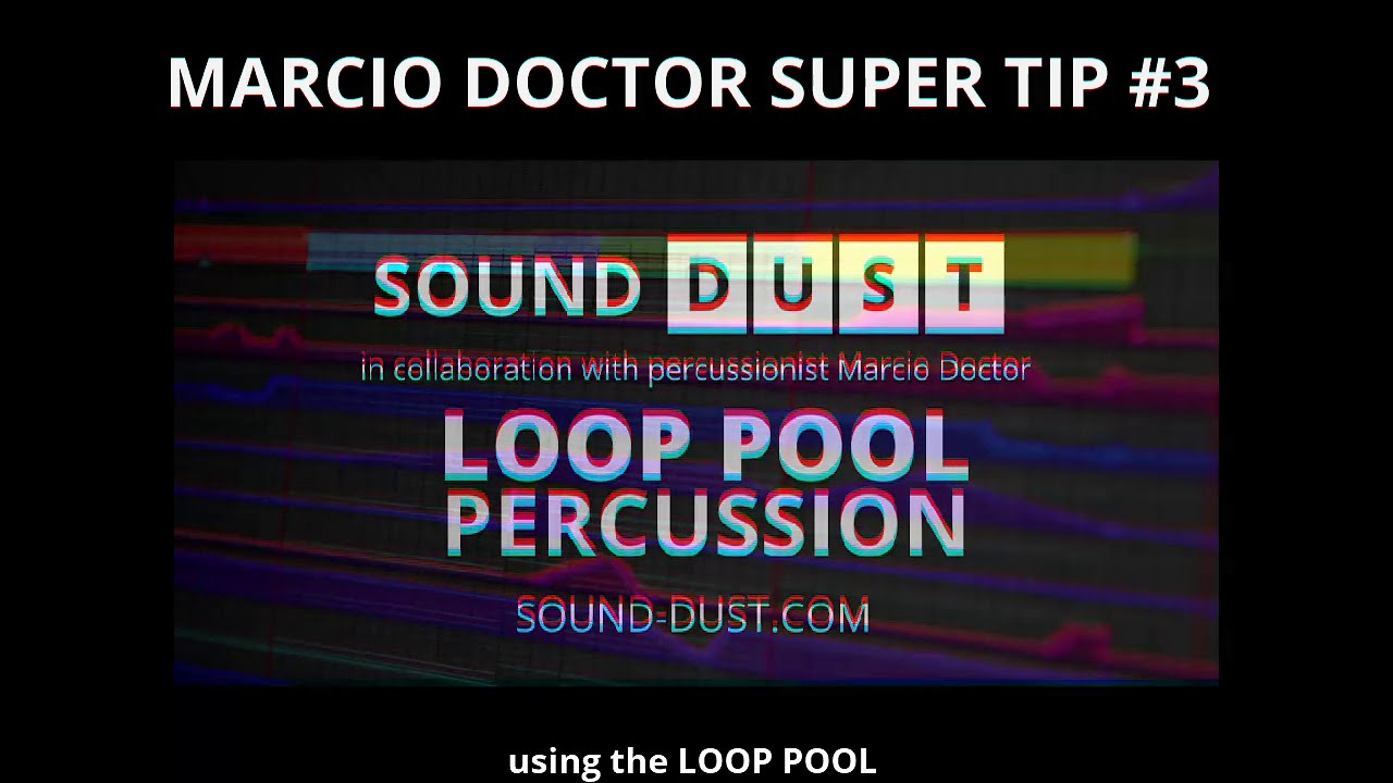 LOOP POOL PERCUSSION- MARCIO SUPER TIP #3 - using the LOOP POOL