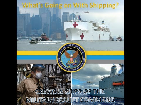 MILITARY SEALIFT COMMAND 2021 - What's Going on With Shipping?  Memorial Day Part 1 Edition