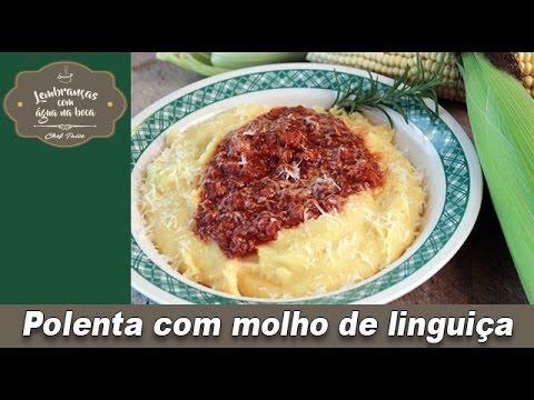 Polenta com molho de linguiça - Lembranças com água na boca - Chef Taico
