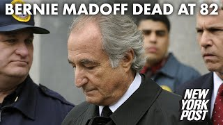 Bernie Madoff, infamous Ponzi schemer, dead at 82 | New York Post