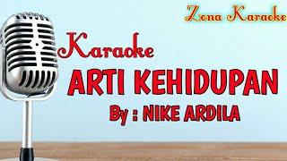 Download Lagu KARAOKE ARTI KEHIDUPAN (NIKE ARDILA) mp3