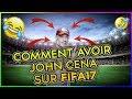 COMMENT AVOIR JOHN CENA SUR FIFA 17