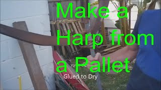 How to Make a Harp from A Pallet: DIY African Adungu Style Primitive Instrument Building @Myrkwood