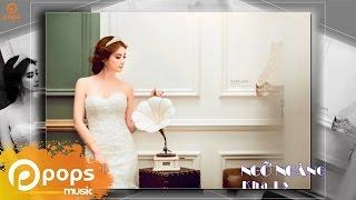 Ngỡ Ngàng - Kha Ly [Official]