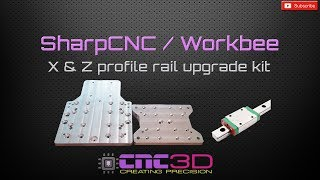SharpCNC / Workbee Z & X Axis upgrade kit