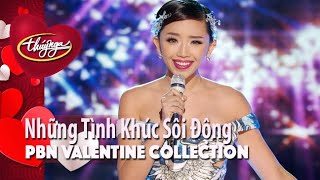 PBN Valentine Collection | Những Tình Khúc Sôi Động