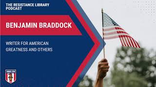 Benjamin Braddock: Writer for American Greatness and Others