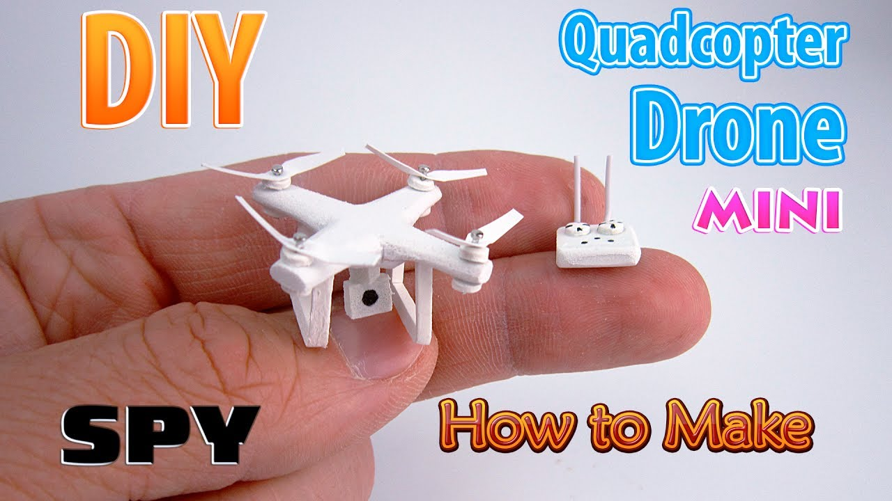 DIY Miniature Spy Drone Quadcopter