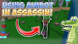 AIMBOT IN ASSASSIN! || ROBLOX EXPLOITING VIDEO #26