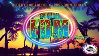 Sesión Verano 2017 || Summer EDM 2017 (Alberto Gilabert & Jose Quintero DJ)