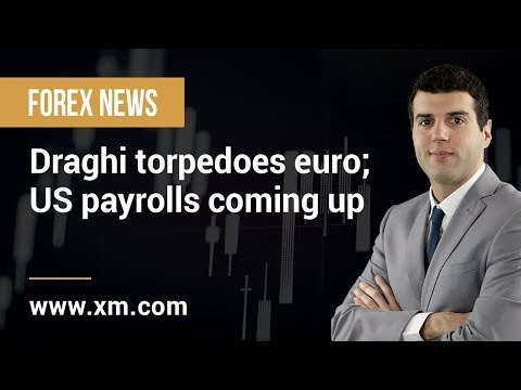 Forex News: 08/03/2019 - Draghi torpedoes euro; US payrolls coming up