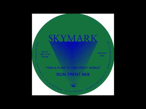 Skymark - Find A Place In This Crazy World (Ron Trent Mix)