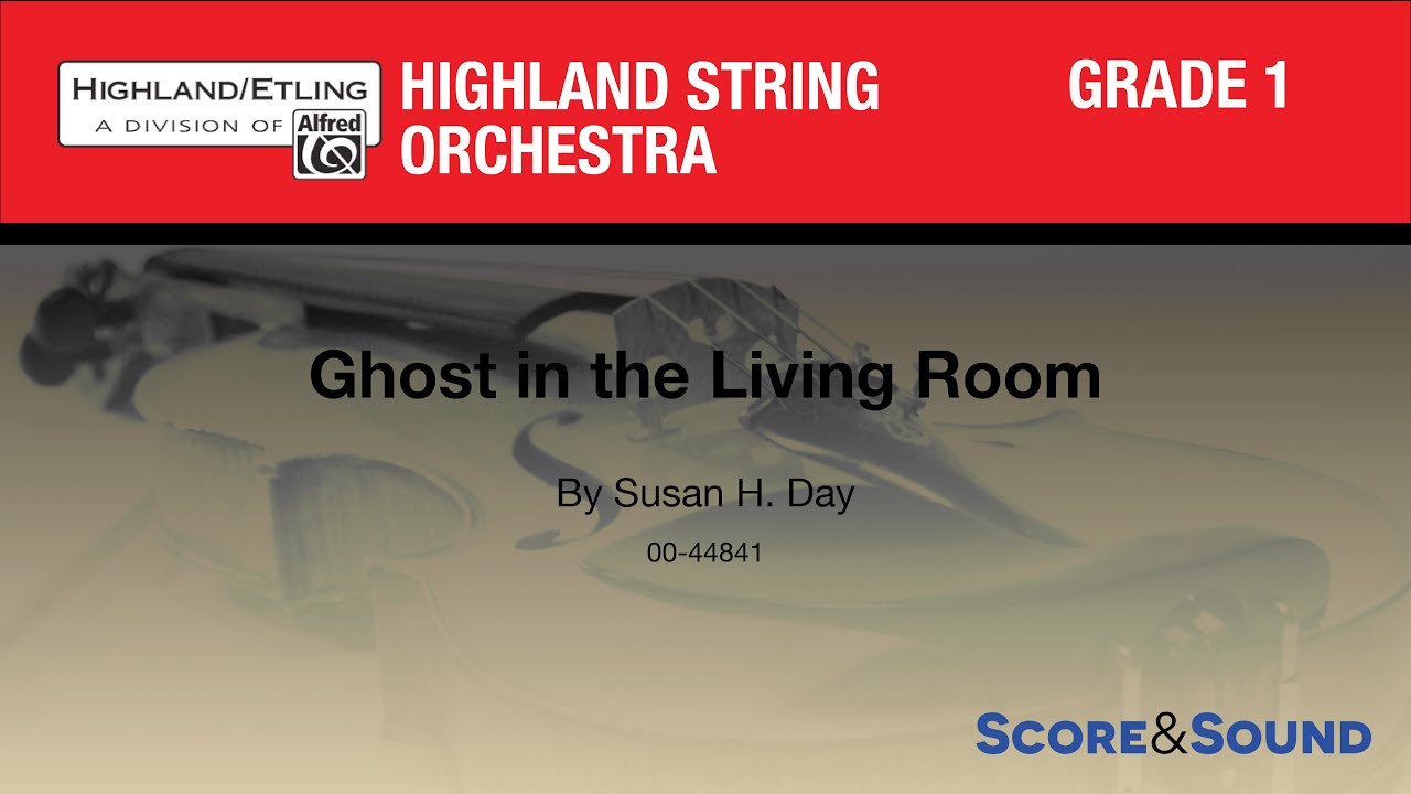 Ghost In The Living Room By Susan H Day Score Sound Youtube .