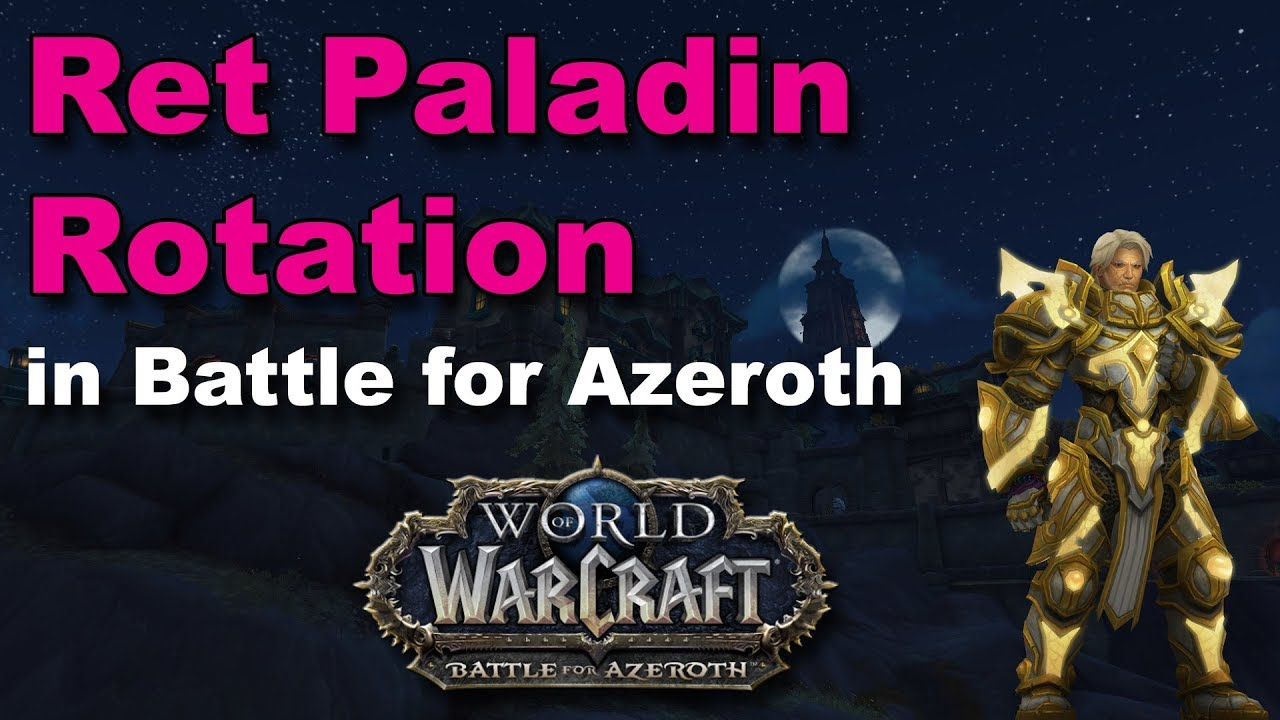 Retribution Paladin Rotation Guide for Battle for Azeroth ...
