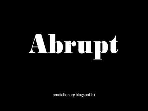 How to Pronounce Abrupt|Pro - Dictionary