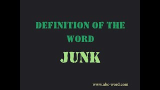 """Definition of the word """"Junk"""""""