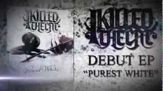 "I Killed The Cat -  ""Purest White"" EP Preview"