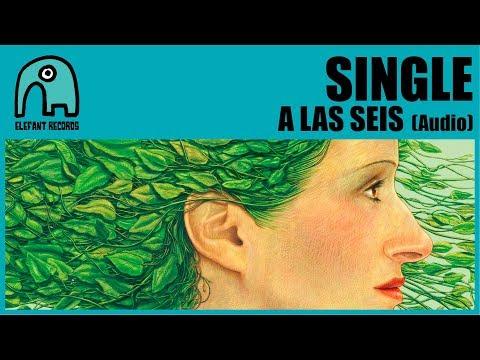 SINGLE - A Las Seis [Audio]