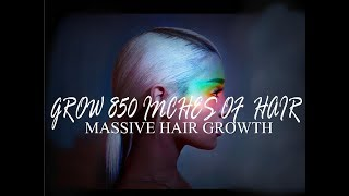 Grow 850 Inches Of Hair Every Day - Massive Hair Growth - Subl…