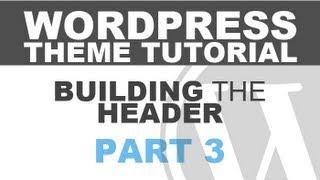 Responsive Wordpress Theme Tutorial - Part 3 - Building the Header