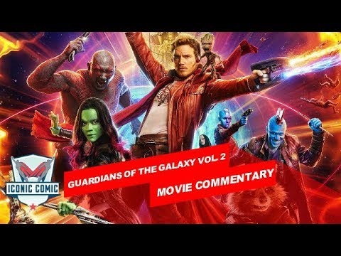 Guardians of the Galaxy Vol. 2 Movie Commentary!