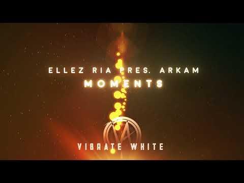 Ellez Ria Pres. Arkam - Moments (Extended Mix) [VWH001]