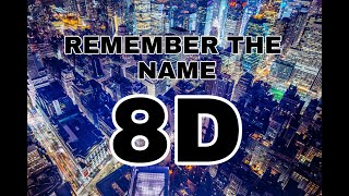 Remember The Name 8d (use your headphones)