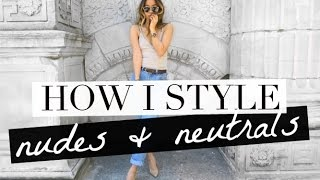 HOW I STYLE: NUDES/NEUTRALS | rachspeed