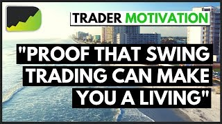 Successful SWING TRADERS Making A Living | Forex Trader Motivation