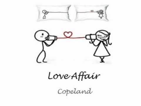 Copeland- Love Affair With Lyrics