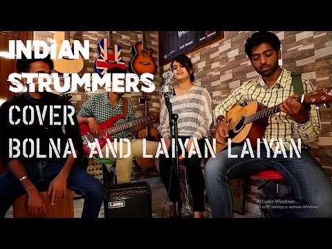 Bolna Cover Laiyan Laiyan Cover By Indian Strummers