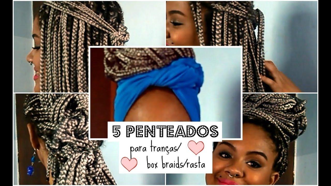 5 Penteados Fáceis Para Trançasbox Braidsrasta