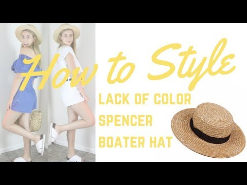 60c7547fd4d7f0 HOW TO STYLE // LACK OF COLOR SPENCER BOATER HAT - YouTube
