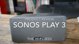 Sonos Play: 3 Speaker Review - Tested - Best Wireless Speaker Reviews by The HiFi JEdi