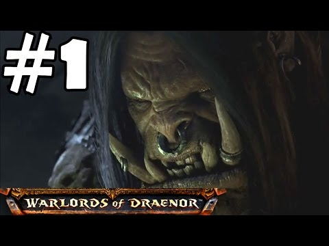 Warlords of Draenor Walkthrough Part 1 Gameplay World of Warcraft Level 90-91 Let's Play Review