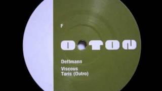 "Dettmann - ""Viscous"""