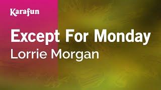 Karaoke Except For Monday - Lorrie Morgan *