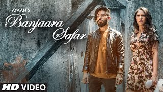 "Ayaan ""Banjaara Safar"" Latest Song | Feat. Gaurav Kumar Bajaj, Krissann Barretto"