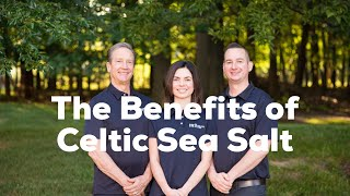 The Drugless Doctors: Benefits of Celtic Sea Salt
