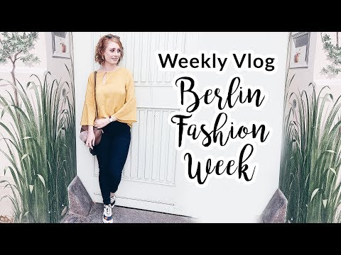 BERLIN FASHION WEEK 2017 I VLOG I Advance Your Style