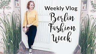 BERLIN FASHION WEEK 2017 I VLOG I Advance Your Style