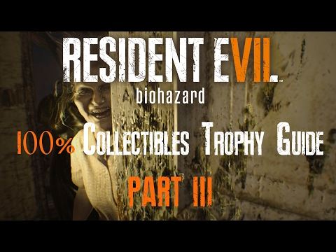 RESIDENT EVIL 7 : BIOHAZARD - 100% COLLECTIBLES GUIDE (Files, Antique Coins, Statuettes) PART 3