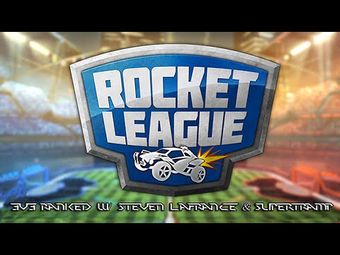 Rocket League 3v3 Ranked w Steven LaFrance & Supertramp