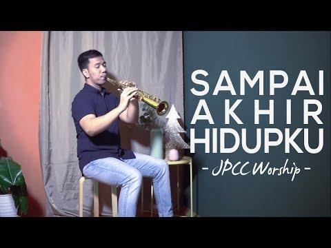 Sampai Akhir Hidupku (JPCC Worship) -  Saxophone Cover by Desmond Amos