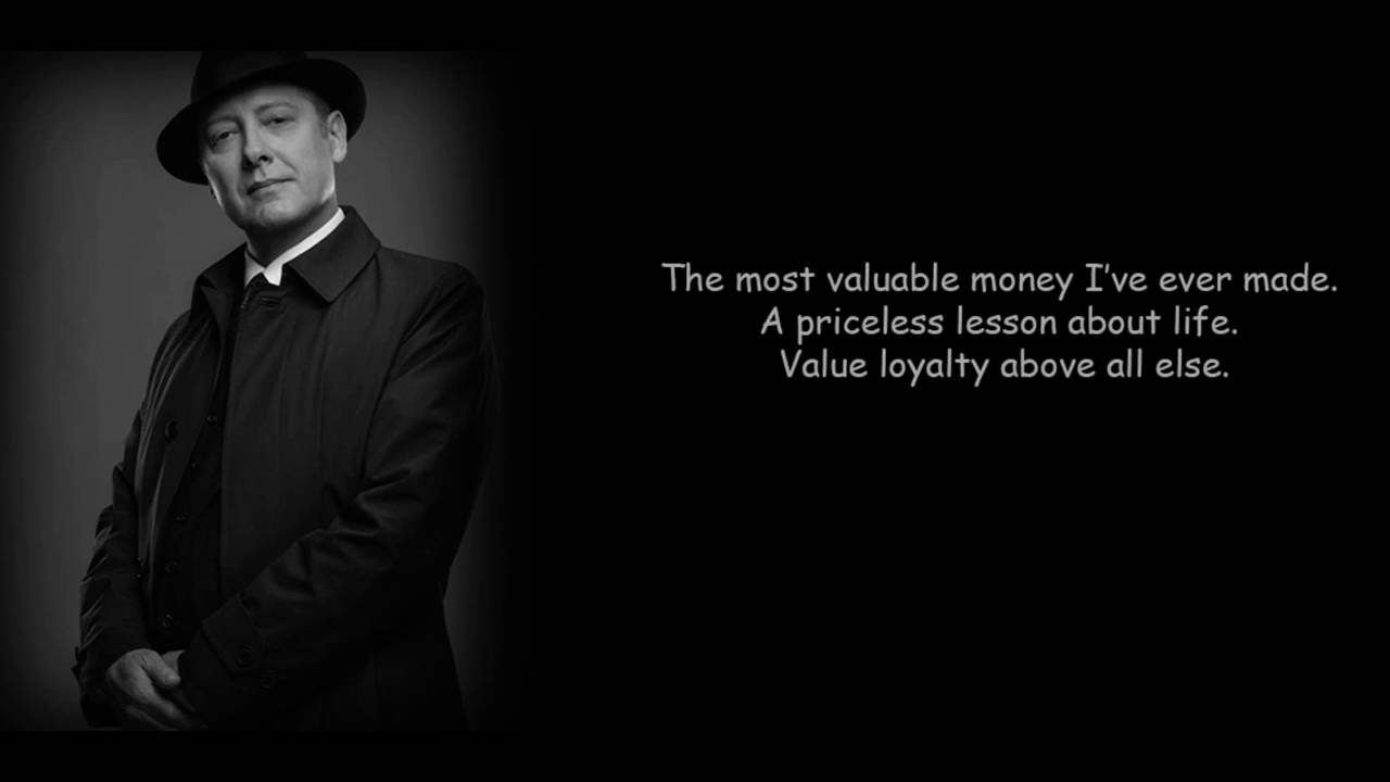 Reddington quote: summer job scene: Value, loyalty above all else ...